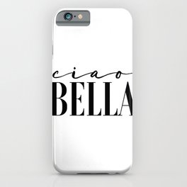 Hello Gorgeous Gift For Her Hello Sign Ciao Bella Printable Art Love Sign Hello Beautiful Valentines iPhone Case