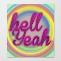 Hell Yeah! Canvas Print