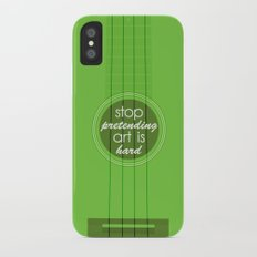 Stop pretending art is hard (green) Slim Case iPhone X