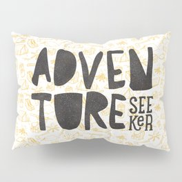 ADVENTURE SEEKER Pillow Sham