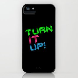 Turn It Up! Dance Music Quote iPhone Case