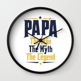 PAPA The Man The Myth The Legend Wall Clock
