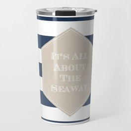 Its All About The Seaway Travel Mug