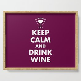Keep Calm and Drink Wine Serving Tray