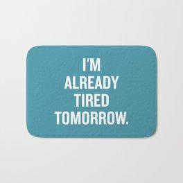 I'm already tired tomorrow. Bath Mat