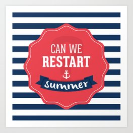 Can we restart summer nautical text quote white and blue stripes pattern Art Print