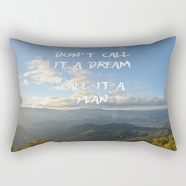 Don't call it a dream, call it a plan. Rectangular Pillow