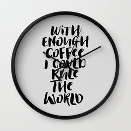 With Enough Coffee I Could Rule the World kitchen decor funny typography home wall art Wall Clock