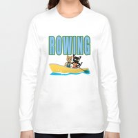 rowing Long Sleeve T-shirts featuring Rowing by BATKEI