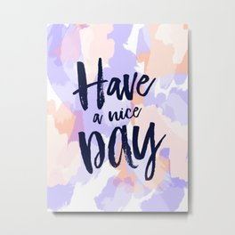 Have a nice day - purple + peach abstract typography Metal Print