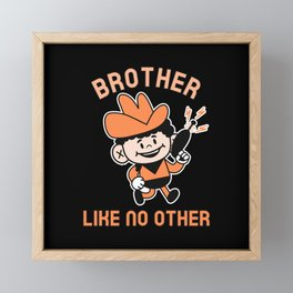 BROTHER LIKE NO OTHER Framed Mini Art Print