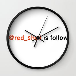 @red_shell is following you. Wall Clock
