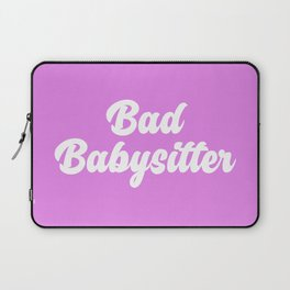 Bad Babysitter Funny Quote Laptop Sleeve