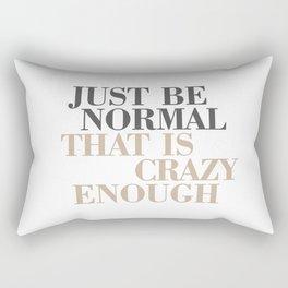 Just Be Normal Rectangular Pillow