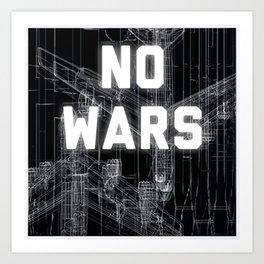NO WARS  Art Print