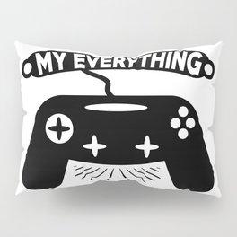 My everything Pillow Sham