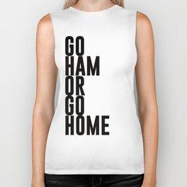 Go Ham Or Go Home Biker Tank