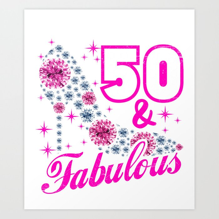 50 Fabulous Graphic: 50 And Fabulous T-Shirt 50th Birthday Tee Art Print By