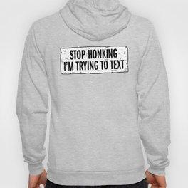 Stop Honking Hoody