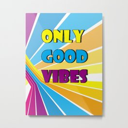 Only Good Vibes Metal Print