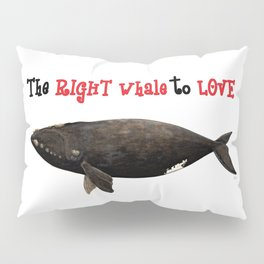 The right whale to love Pillow Sham
