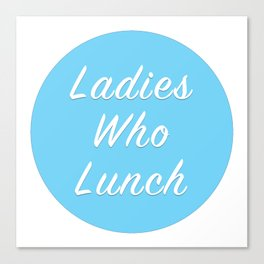 Ladies Who Lunch Canvas Print