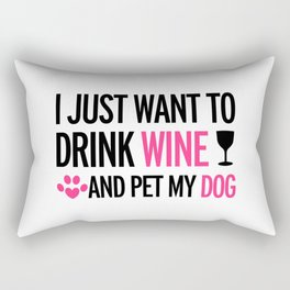 I Just Want To Drink Wine And Pet My Dog Rectangular Pillow