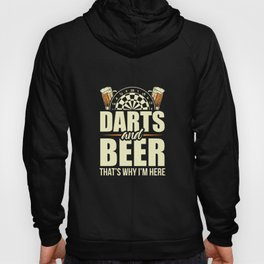 Darts And Beer - That's Why I'm Here Hoody