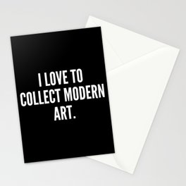 I love to collect modern art Stationery Cards