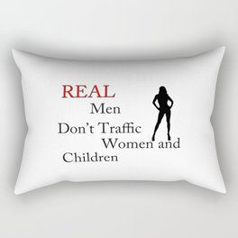 Real Men Don't Traffic Rectangular Pillow