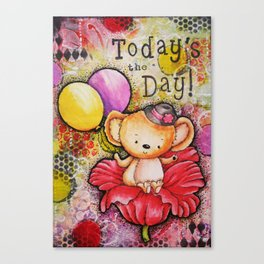Todays the Day Canvas Print