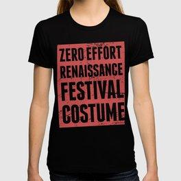 Zero Effort Renaissance Festival Costume T-shirt