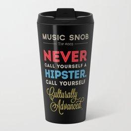 Never EVER Call Yourself a Hipster — Music Snob Tip #003.5 Travel Mug