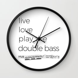 Live, love, play the double bass Wall Clock