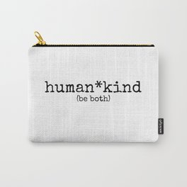 human kind be both Carry-All Pouch