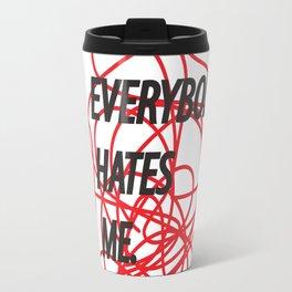everybody hates me Travel Mug