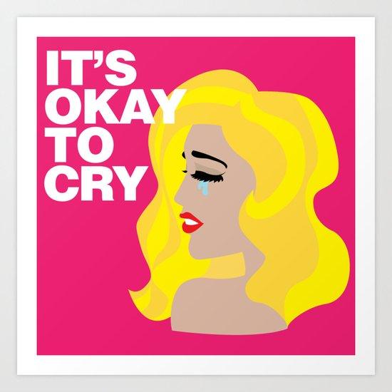 It's okay to cry Art Print