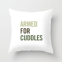 Armed for Cuddles Throw Pillow