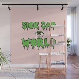 Sick Sad World Wall Mural