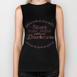 stars cant shine without darkness Biker Tank