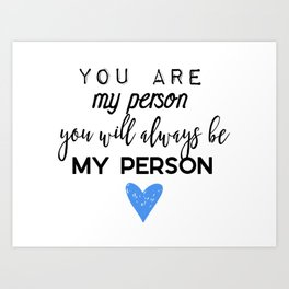 Greys Anatomy - You are my person Art Print