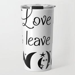 Love her but leave her Wild-Stars Travel Mug