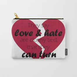 Love & Hate - Pantomime Quote Carry-All Pouch