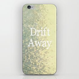 Drift Away  iPhone Skin