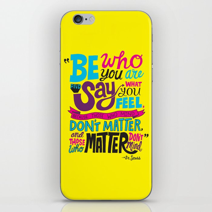 Be Who You Are... iPhone Skin