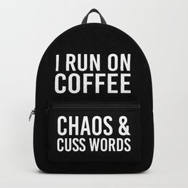 I Run On Coffee, Chaos & Cuss Words (Black & White) Backpack