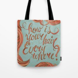 How Is Your Hair Everywhere? Tote Bag