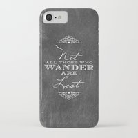 not all who wander iPhone & iPod Cases featuring Wander by Fancy Designs