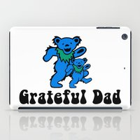 grateful dead iPad Cases featuring Grateful Dad 2.0 by Grace Thanda