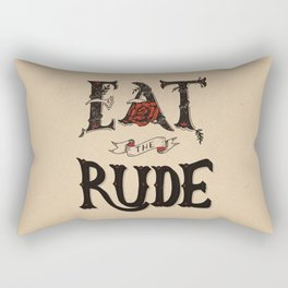 Eat the Rude Rectangular Pillow